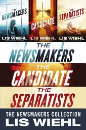 The Newsmakers Collection: The Newsmakers, The Candidate, The Separatists