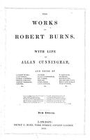 The Works of Robert Burns  With life by Allen Cunningham  and notes by Gilbert Burns and others     New edition PDF