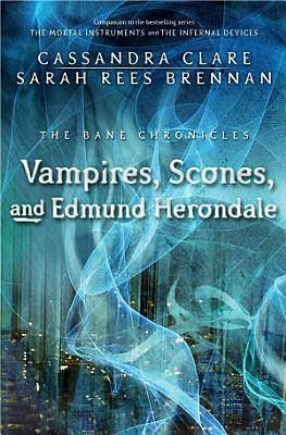 Vampires  Scones  and Edmund Herondale PDF