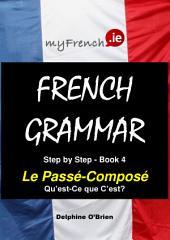Le Passé-Composé Qu'est-Ce que C'est?: French Grammar