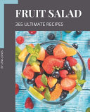 365 Ultimate Fruit Salad Recipes