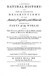 A General Natural History Or New and Accurate Description of the Animals, Vegetables and Minerals of the Different Parts of the World Etc: Volume 2