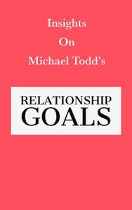 Insights of Michael Todd's Relationship Goals
