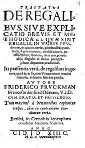Friderici Pruckman Tractatus de regalibus, sive explicatio brevis et methodica c. I. quae sint regalia, in usibus feudorum