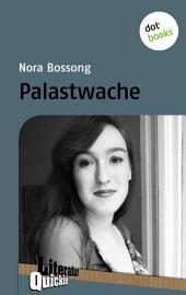 Palastwache - Literatur-Quickie