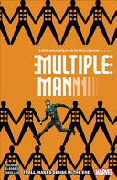 Multiple Man  It All Makes Sense in the End PDF