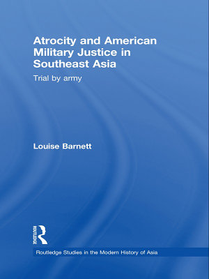 Atrocity and American Military Justice in Southeast Asia PDF
