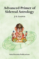 Advanced Primer of Sidereal Astrology