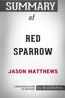 Summary of Red Sparrow by Jason Matthews  Conversation Starters