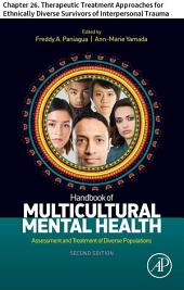 Handbook of Multicultural Mental Health: Chapter 26. Therapeutic Treatment Approaches for Ethnically Diverse Survivors of Interpersonal Trauma, Edition 2
