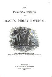 The Poetical Works of Frances Ridley Havergal ...
