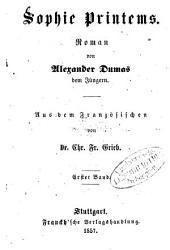 Sophie Printems: Roman von Alexander Dumas dem Jüngeren. Aus dem Französischen von Chr. Fr. Grieb, Band 1