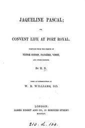 Jacqueline Pascal; or, Convent life at Port Royal, by H.N.