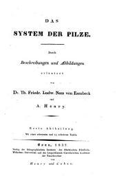 Das System der Pilze: Durch Beschreibungen und Abbildungen erläutert, Band 1