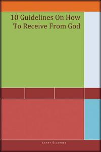 10 Guidelines on How to Receive from God Book