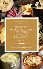 Tartiflettes, Raclettes, Fondues et autre...