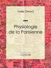 Physiologie de la Parisienne