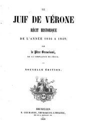 Le juif de Vérone: récit historique de l'année 1846 à 1849