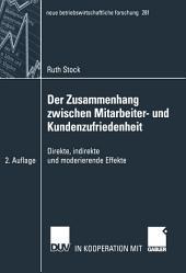 Der Zusammenhang zwischen Mitarbeiter- und Kundenzufriedenheit: Direkte, indirekte und moderierende Effekte, Ausgabe 2