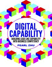 Digital Capability: Building Lego Like Capability Into Business Competency