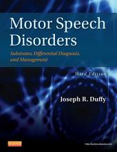 Motor Speech Disorders - E-Book: Substrates, Differential Diagnosis, and Management, Edition 3