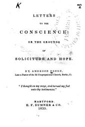Letters to the Conscience, Or, the Grounds of Solicitude and Hope