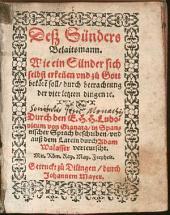 Deß Sünders Belaitsmann: Wie ein Sünder sich selbst erkennen und zu Gott bekören soll, durch betrachtung der vier letzten dingen ...