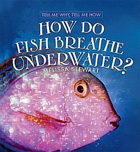 How Do Fish Breathe Underwater  Book