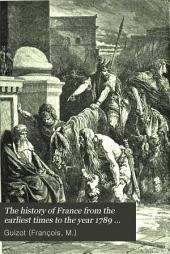 The History of France from the Earliest Times to the Year 1789 [1848].