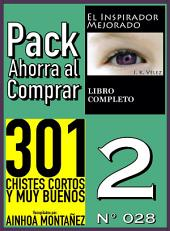 Pack Ahorra al Comprar 2 (Nº 028): 301 Chistes Cortos y Muy Buenos & El Inspirador Mejorado