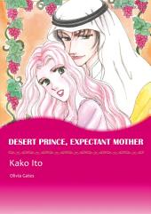 DESERT PRINCE, EXPECTANT MOTHER: Mills & Boon Comics