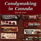 Candymaking in Canada: The History and Business of Canada's Confectionery Industry
