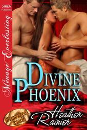 Divine Phoenix [Divine Creek Ranch 10]