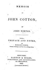 Abel being dead yet speaketh; or, the life and death of ... John Cotton, late Teacher of the Church of Christ, at Boston in New England