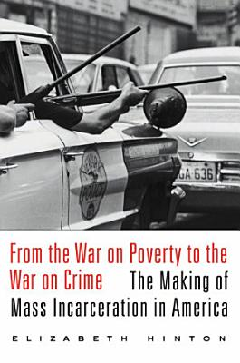 From the War on Poverty to the War on Crime PDF