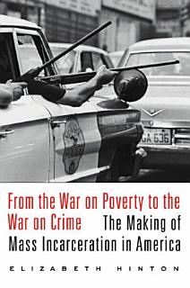 From the War on Poverty to the War on Crime Book