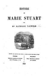 Histoire de Marie Stuart par Mme M. Tarweld