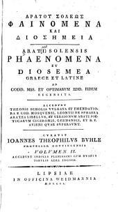 Arati Solensis Phaenomena et Diosemea graece et latine ad codd. mss. et optimarvm edd. fidem recensita: Volume 2