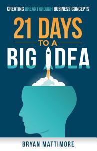 21 Days to a Big Idea  Book