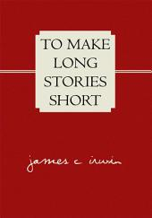 To Make Long Stories Short