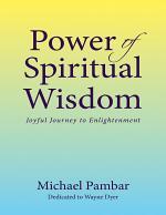 Power of Spiritual Wisdom: Joyful Journey to Enlightenment