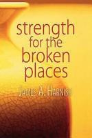 Strength for the Broken Places PDF