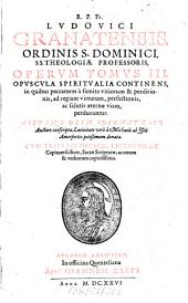 Opera: In tres tomos distributa. Opuscula Spiritualia Continens, in quibus peccatores à semita vitiorum & perditionis, ad regiam virtutum, perfectionis, ac salutis aeternae viam, perducuntur, Volume 3