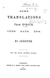 Some Translations from Horace. Odes. Sats. Eps. By Ignotus