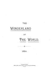 The Wonderland of the World: 1884