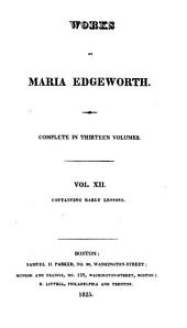 Works of Maria Edgeworth: Early lessons. 1825