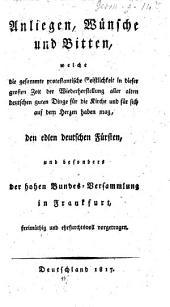 Anliegen, Wünsche und Bitten, welche die gesammte protest. Geistlichkeit ... auf dem Herzen haben mag, den edlen deutschen Fürsten ... vorgetragen