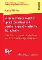 Zusammenhänge zwischen Sprachkompetenz und Bearbeitung mathematischer Textaufgaben: Quantitative und qualitative Analysen sprachlicher und konzeptueller Hürden