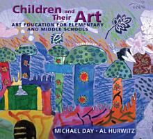 Children and Their Art  Art Education for Elementary and Middle Schools PDF