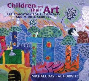 Children and Their Art  Art Education for Elementary and Middle Schools
